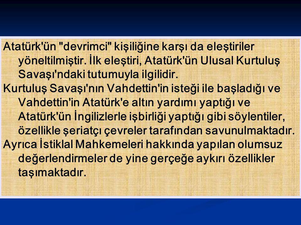Bazı güçler, bu gerçe ğ i bildikleri halde halâ Türk Devleti ni dinî esaslara dayandırmak emellerinden vazgeçmemi ş lerdir.