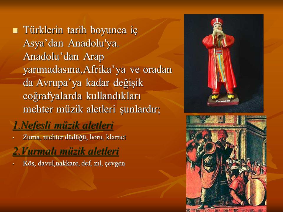 Türklerin tarih boyunca iç Asya'dan Anadolu'ya. Anadolu'dan Arap yarımadasına,Afrika'ya ve oradan da Avrupa'ya kadar değişik coğrafyalarda kullandıkla