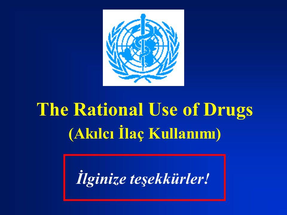 The Rational Use of Drugs (Akılcı İlaç Kullanımı) İlginize teşekkürler!