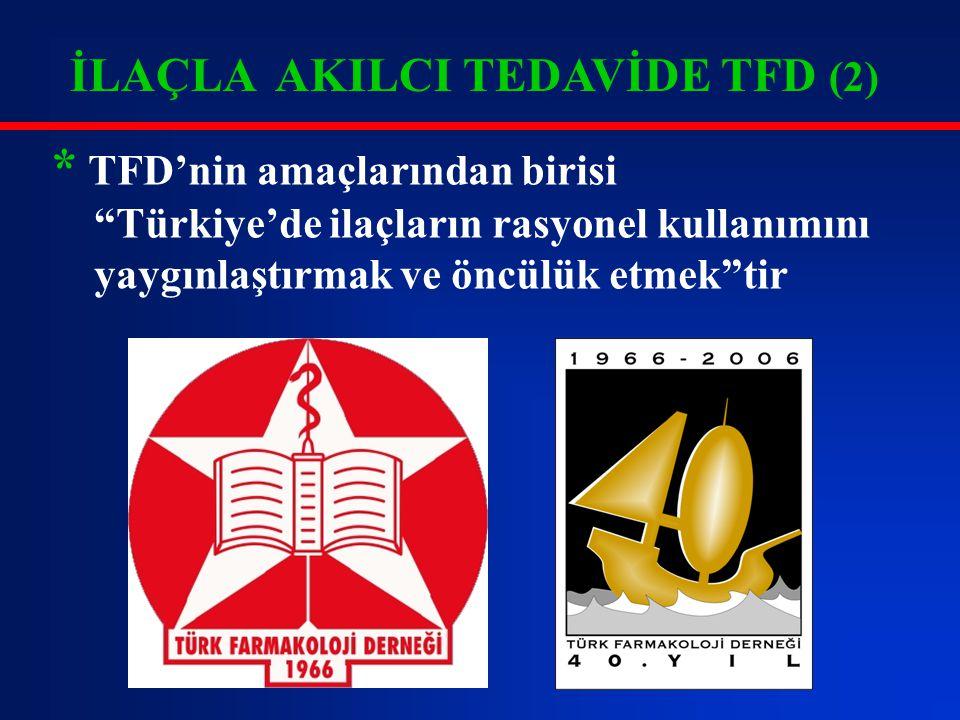 """İLAÇLA AKILCI TEDAVİDE TFD (2) * TFD'nin amaçlarından birisi """"Türkiye'de ilaçların rasyonel kullanımını yaygınlaştırmak ve öncülük etmek""""tir"""