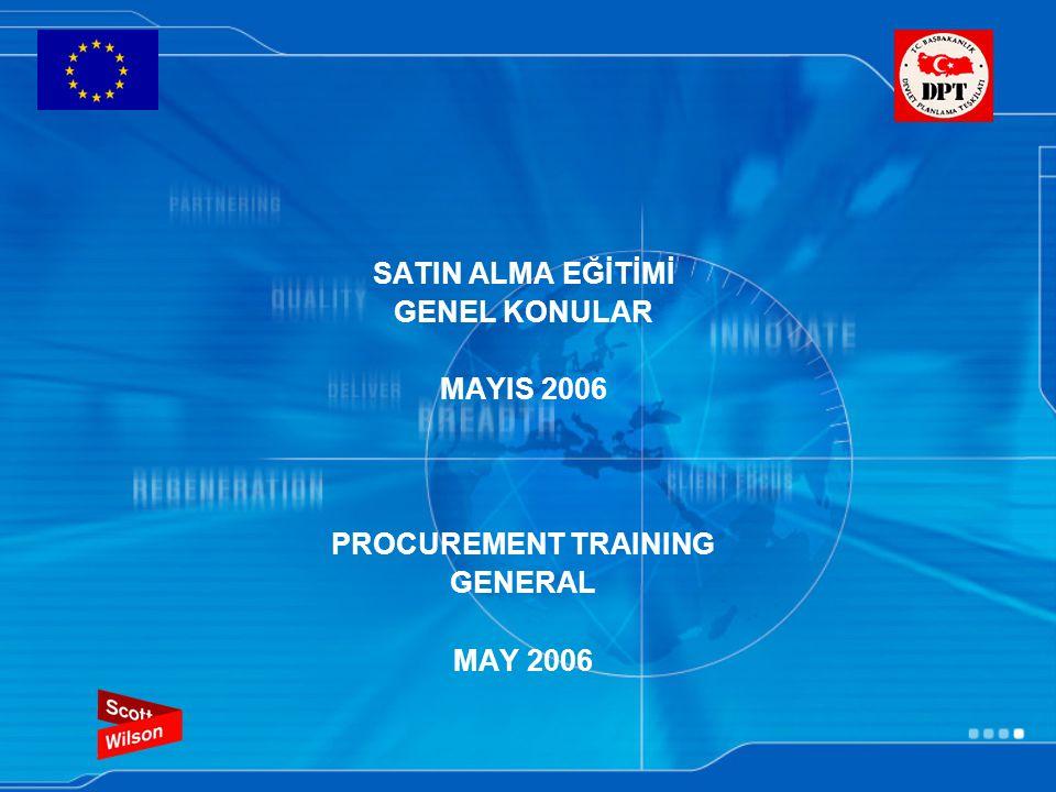 HİZMET ALIMLARI Service Contracts 200.000 € veya daha fazla tutardaki Hizmet sözleşmeleri için: Uluslararası satın alma ilanını takiben Kısıtlayıcı ihale usulü 200.000 € altında fakat 5.000 € dan fazla tutardaki sözleşmeler için: ilansız davet usulü (Faydalanıcı en az 3 teklif alır) 5.000 € veya daha az tutardaki sözleşmeler: Tek teklif alınır Service Contracts of €200.000 or more: International restricted tender procedure following publication of procurement notice Contracts under €200.000 but more than €5.000: Negotiated procedure without publication (Beneficiary consults at least 3 service providers) Contracts with a value of €5.000 or less: Order on basis of a single tender