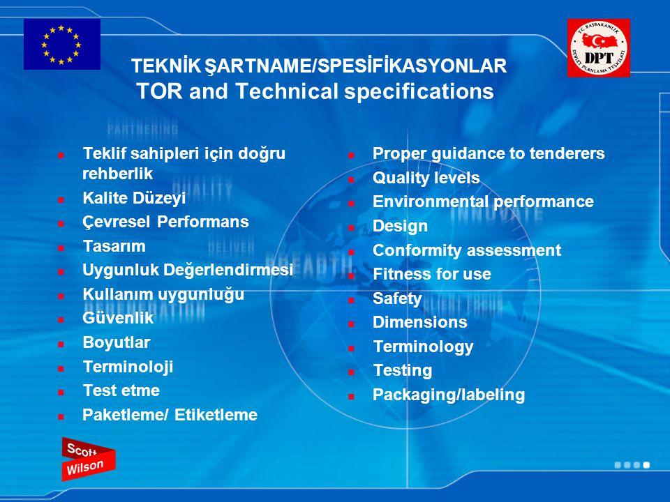 TEKNİK ŞARTNAME/SPESİFİKASYONLAR TOR and Technical specifications Teklif sahipleri için doğru rehberlik Kalite Düzeyi Çevresel Performans Tasarım Uygunluk Değerlendirmesi Kullanım uygunluğu Güvenlik Boyutlar Terminoloji Test etme Paketleme/ Etiketleme Proper guidance to tenderers Quality levels Environmental performance Design Conformity assessment Fitness for use Safety Dimensions Terminology Testing Packaging/labeling