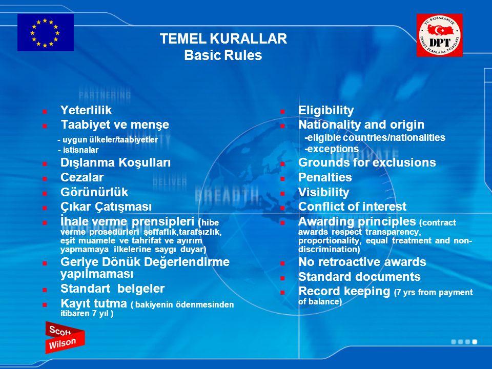 TEMEL KURALLAR Basic Rules Yeterlilik Taabiyet ve menşe - uygun ülkeler/taabiyetler - istisnalar Dışlanma Koşulları Cezalar Görünürlük Çıkar Çatışması