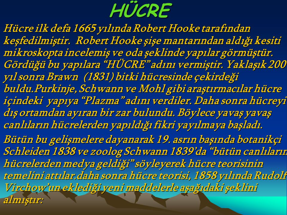 HÜCRE Hücre ilk defa 1665 yılında Robert Hooke tarafından keşfedilmiştir.