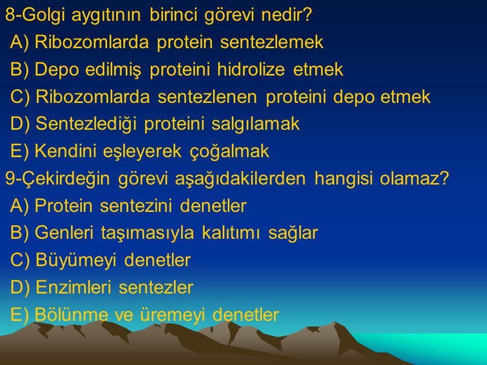 4-Aşağıdaki maddelerden hangisi mitokondrilerde üretilir A) Glikoz B) ATP C) Oksijen D) Nişasta E) Glikojen 5-Aşağıdakilerden hangisi hücre zarından g