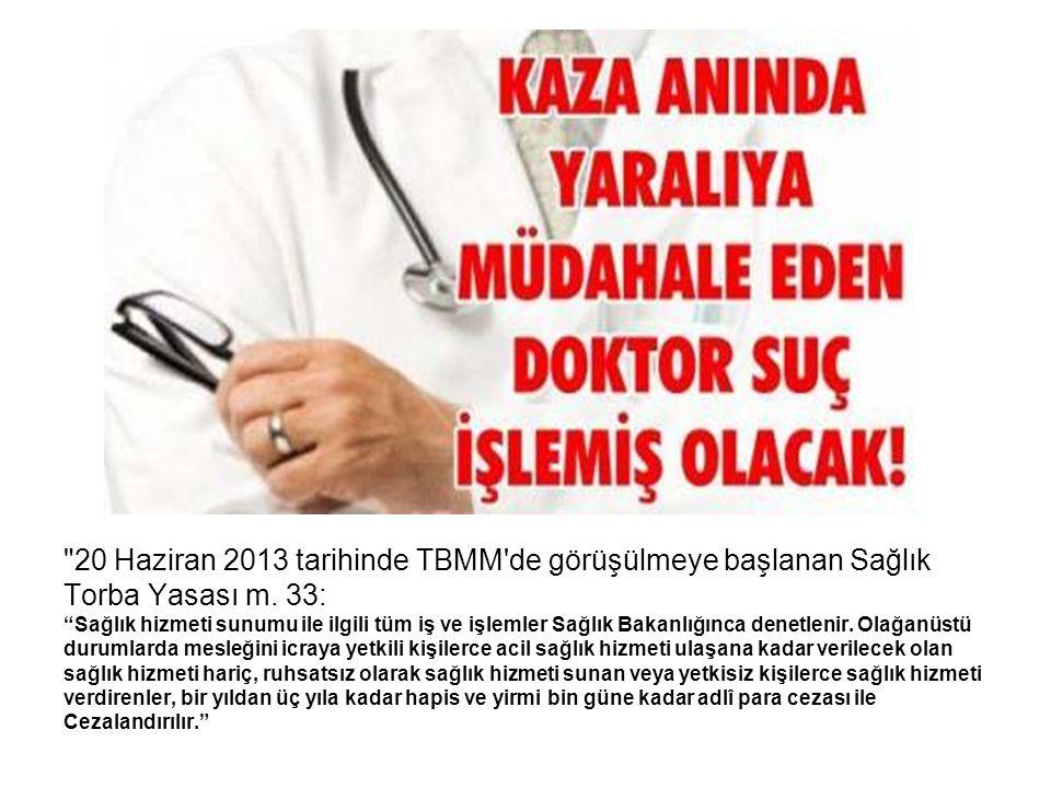 20 Haziran 2013 tarihinde TBMM de görüşülmeye başlanan Sağlık Torba Yasası m.