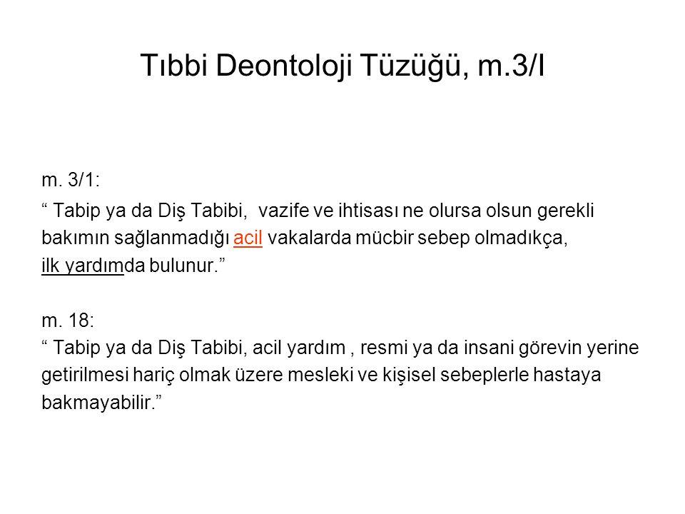 Tıbbi Deontoloji Tüzüğü, m.3/I m.