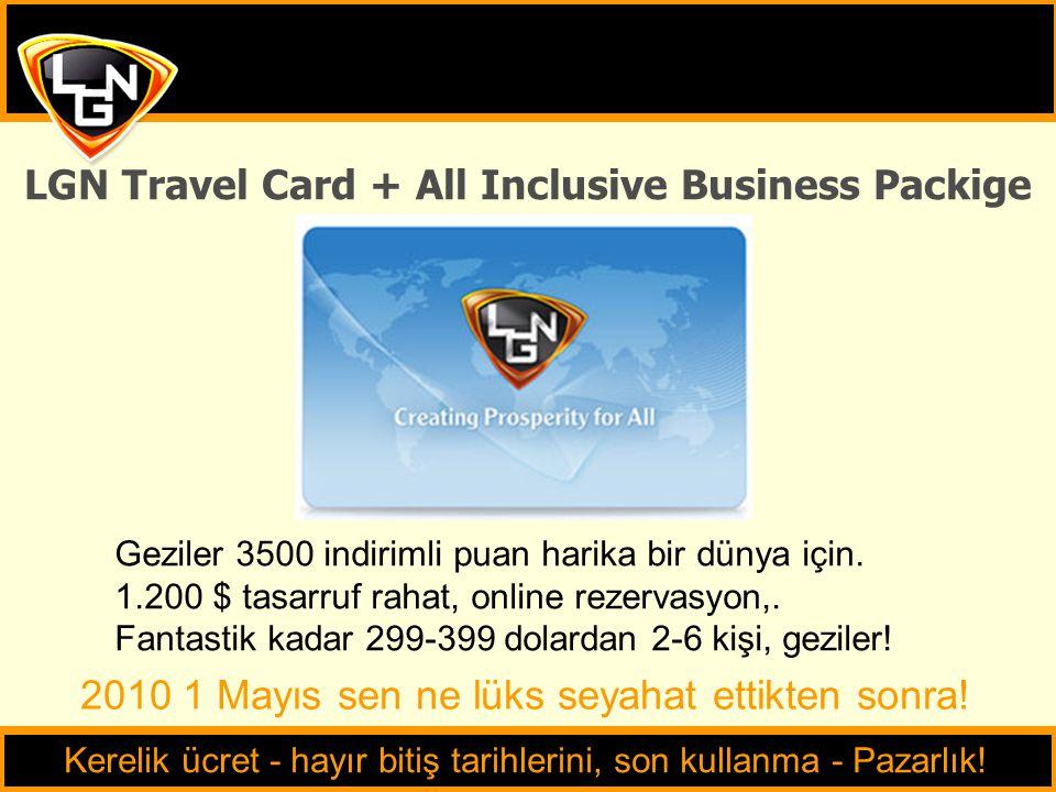 LGN Travel Card + All Inclusive Business Packige Kerelik ücret - hayır bitiş tarihlerini, son kullanma - Pazarlık! Geziler 3500 indirimli puan harika