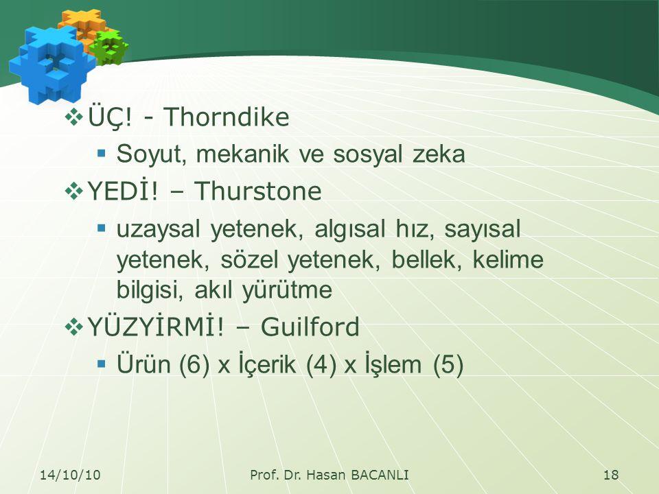  ÜÇ. - Thorndike  Soyut, mekanik ve sosyal zeka  YEDİ.