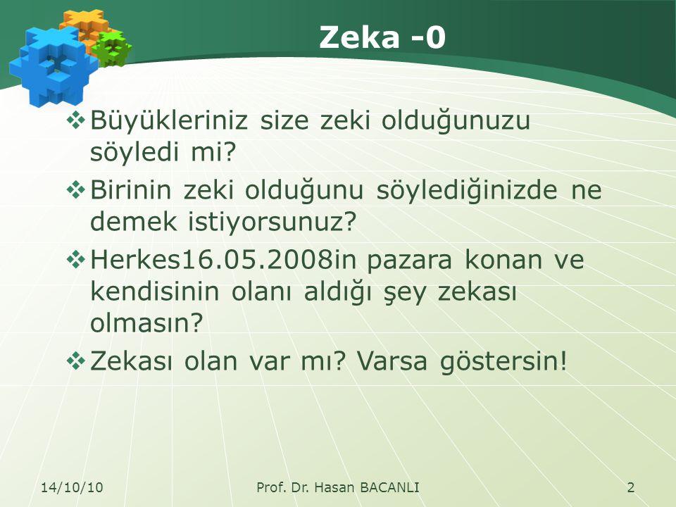 Zeka -1  Bütün bilimler felsefeden doğar; bütün kavramlar da.