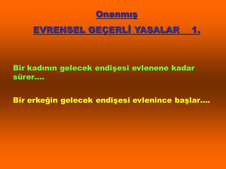 Onanmış EVRENSEL GEÇERLİ YASALAR 2.