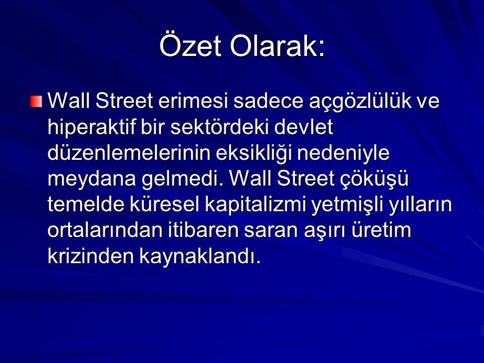 Özet Olarak: Wall Street erimesi sadece açgözlülük ve hiperaktif bir sektördeki devlet düzenlemelerinin eksikliği nedeniyle meydana gelmedi. Wall Stre