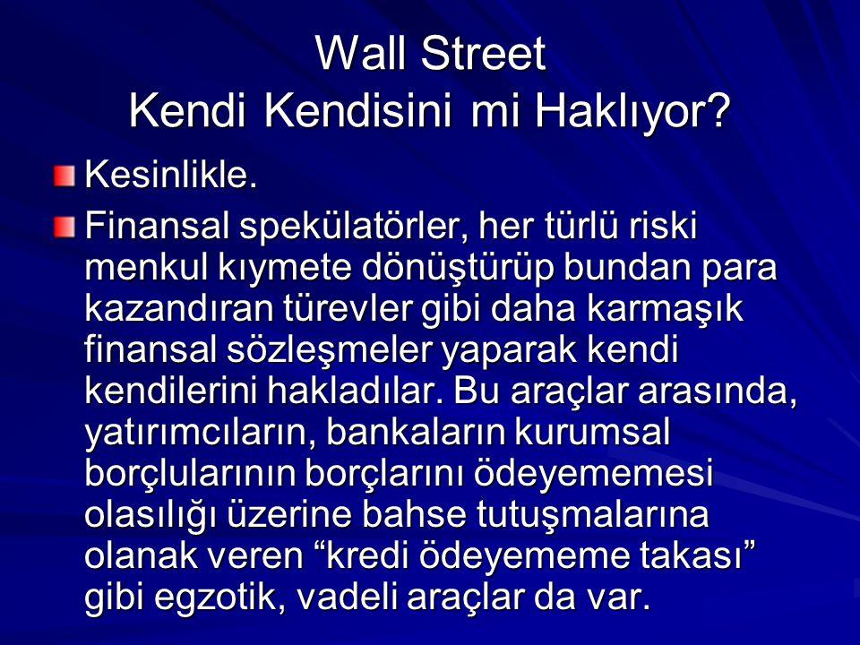 Wall Street Kendi Kendisini mi Haklıyor. Kesinlikle.