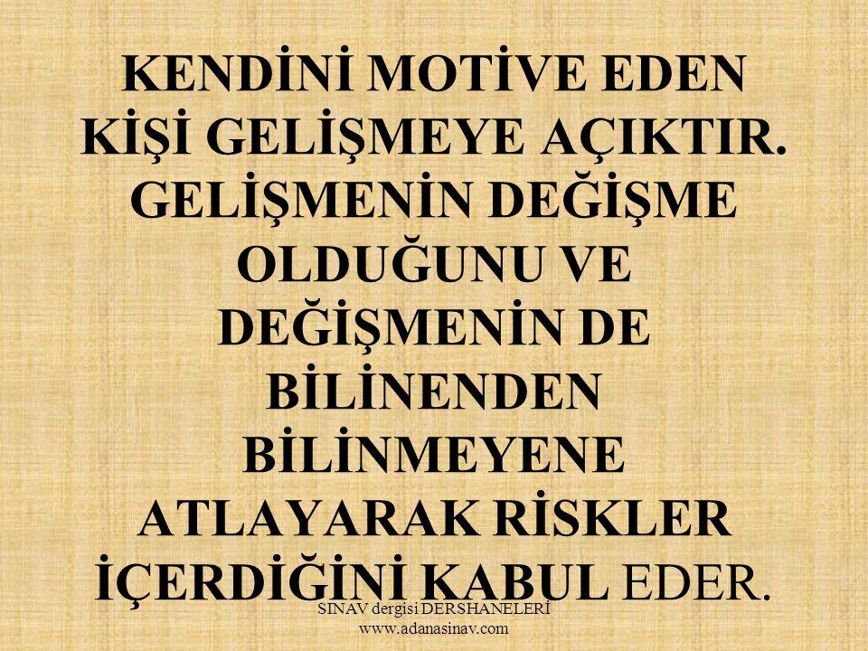 SINAV dergisi DERSHANELERİ www.adanasinav.com PAYLAŞILMAYAN SEVGİNİN BİR FAYDASI YOKTUR.