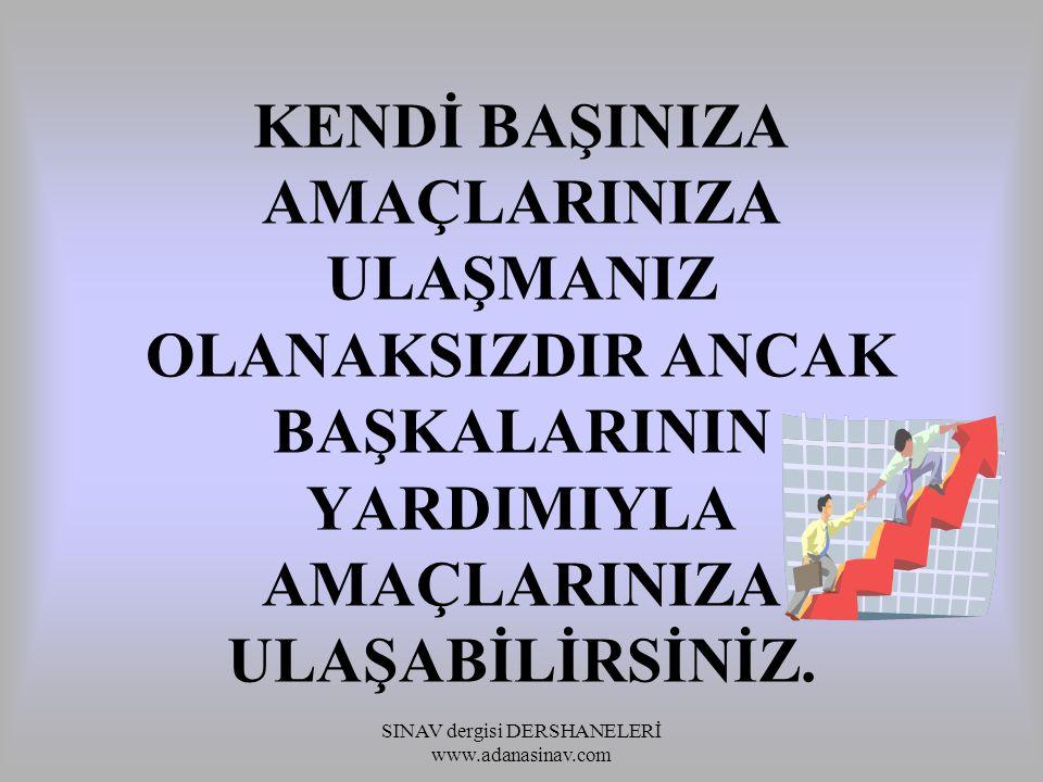 SINAV dergisi DERSHANELERİ www.adanasinav.com BAŞARI, BAŞARAMAMANIN TERSİ DEĞİLDİR.