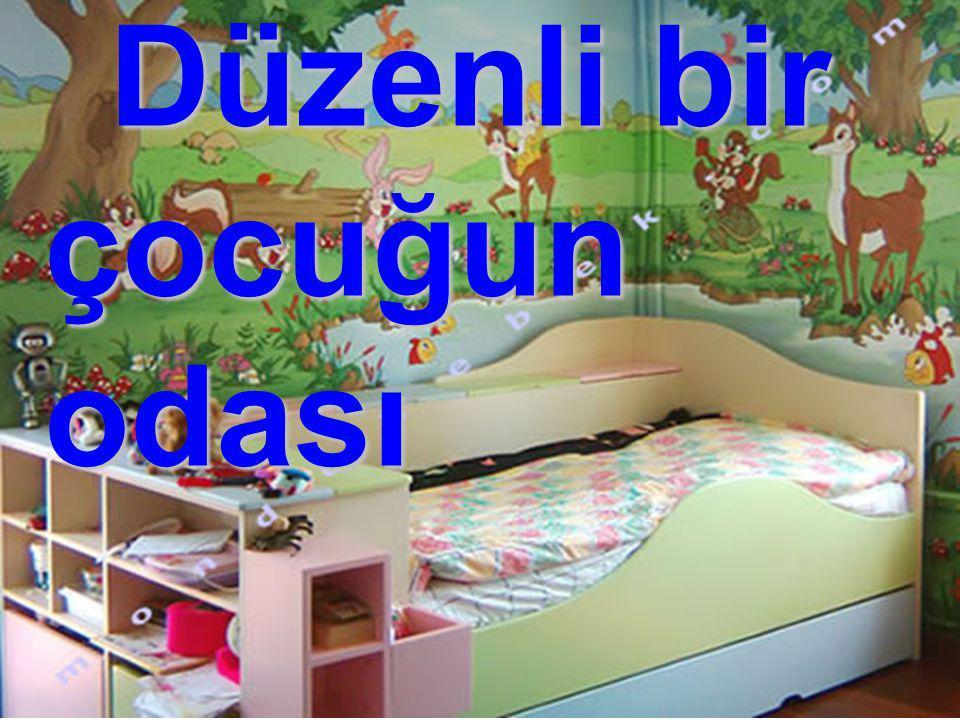 D üzenli bir çocuğun odası
