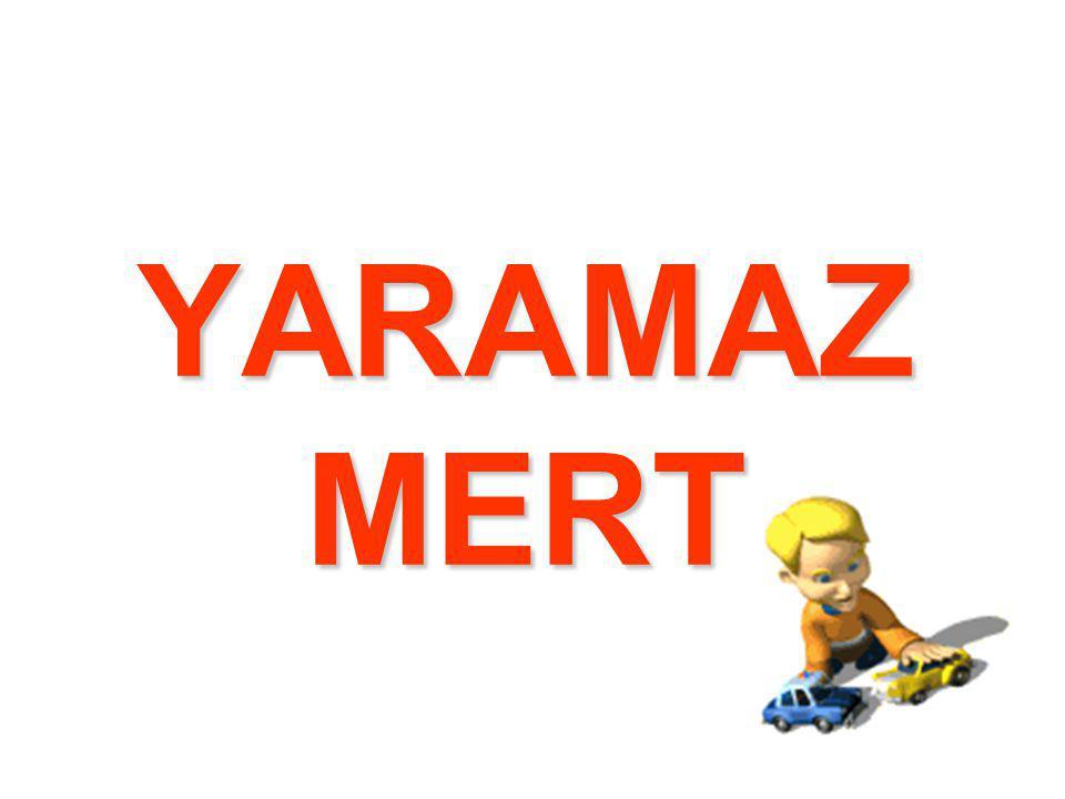 YARAMAZ MERT