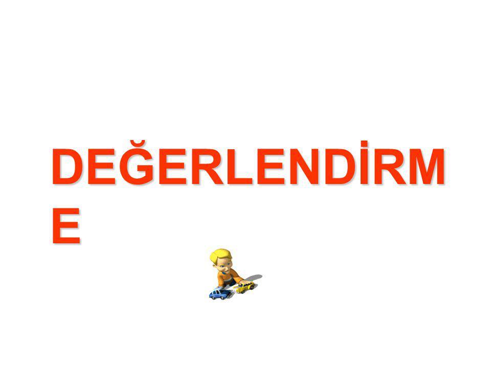DEĞERLENDİRM E