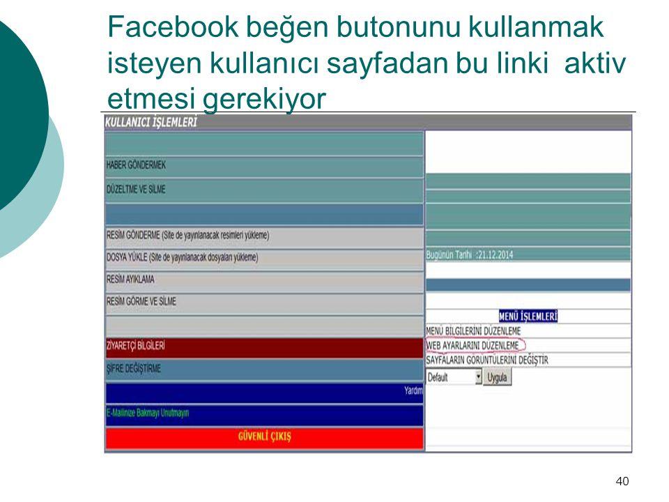 Facebook beğen butonunu kullanmak isteyen kullanıcı sayfadan bu linki aktiv etmesi gerekiyor 40