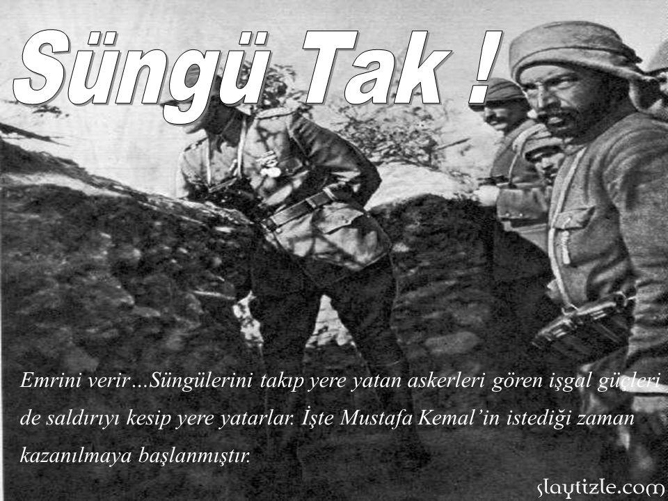 İşgal güçlerinin saldırısı ile şehit veren, cephanesi tükenen kuvvetlerimiz geri çekilmek isterken karşılarında Mustafa Kemal'i görür.