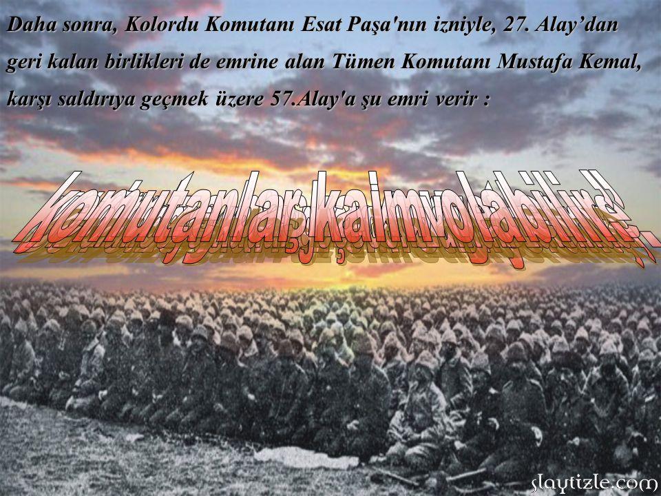 Emrini verir…Süngülerini takıp yere yatan askerleri gören işgal güçleri de saldırıyı kesip yere yatarlar.