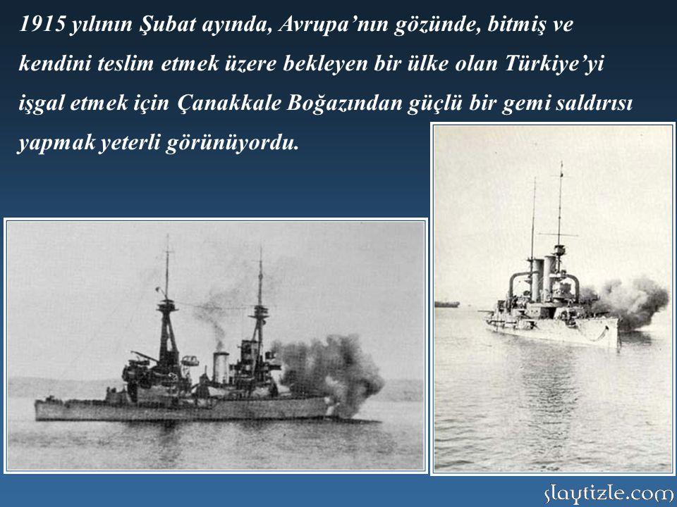 19 Şubat 1915 Denizden Gelen Düşman…