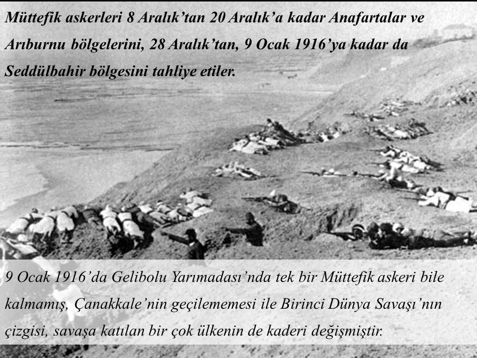 Harbiye Nazırı Lord Kitchener, son defa bölgeyi ziyaret etmiş, artık Çanakkale bölgesindeki Türk savunmasını sökmenin ve buradan boğaz harekatını bir neticeye vardırmanın, hele İstanbul sevdasına kapılmanın imkanı kalmadığını anlayarak, Ocak 1916'da Çanakkale'deki kuvvetlerin, Selanik çıkarmasında kullanılmak üzere gönderilmesinin kararını komiteye sunmuştur.