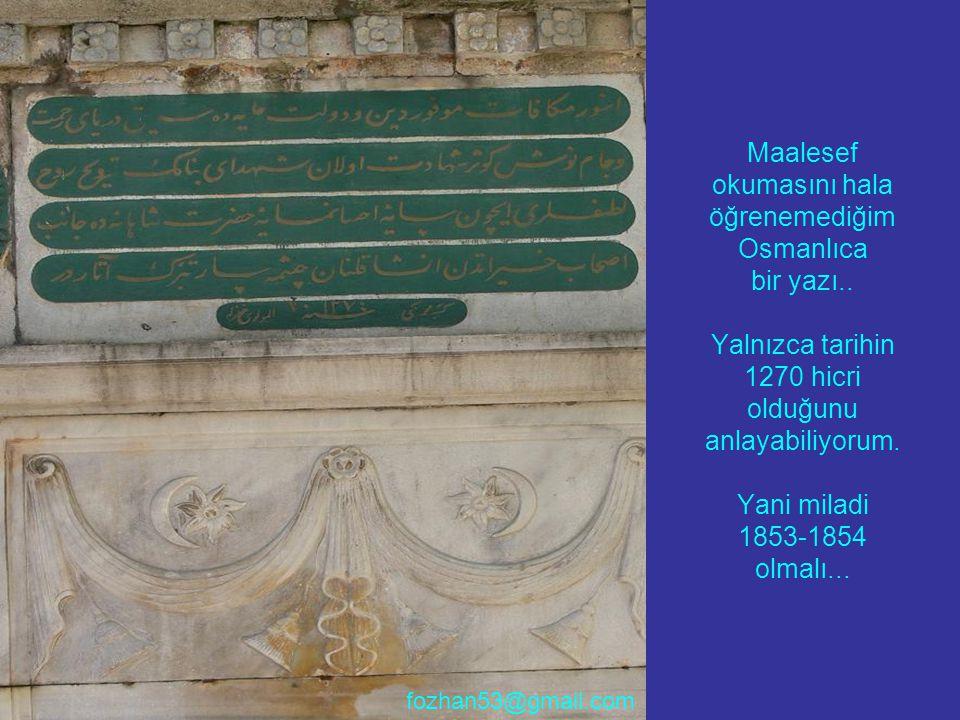 Maalesef okumasını hala öğrenemediğim Osmanlıca bir yazı.. Yalnızca tarihin 1270 hicri olduğunu anlayabiliyorum. Yani miladi 1853-1854 olmalı... fozha