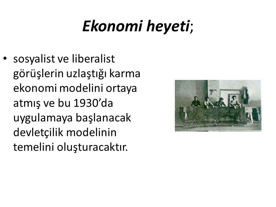 Ekonomi heyeti; sosyalist ve liberalist görüşlerin uzlaştığı karma ekonomi modelini ortaya atmış ve bu 1930'da uygulamaya başlanacak devletçilik model
