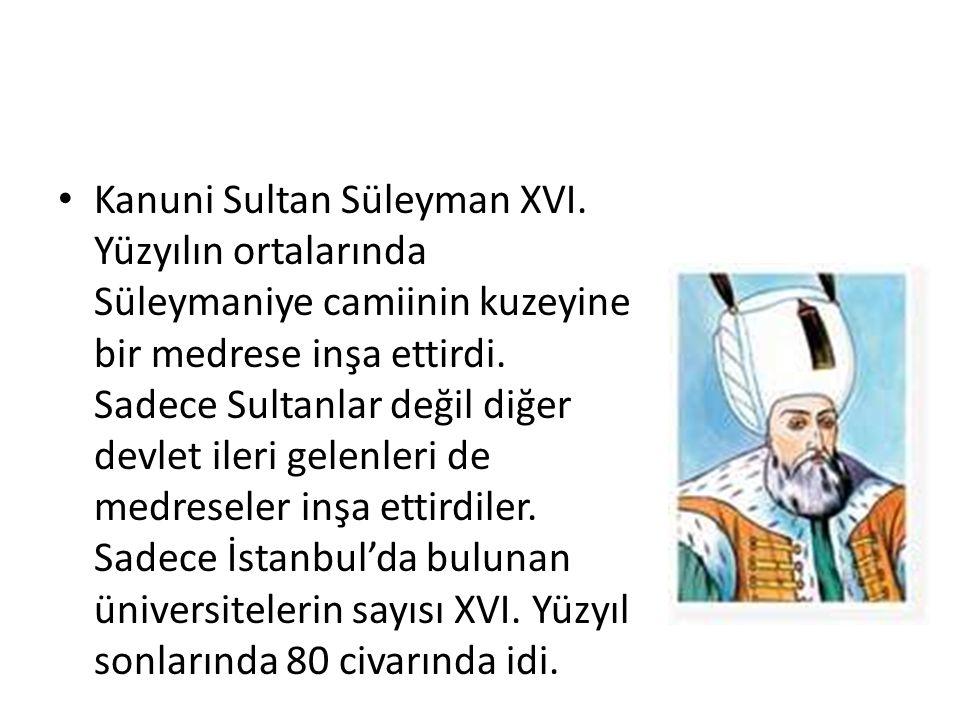 Kanuni Sultan Süleyman XVI. Yüzyılın ortalarında Süleymaniye camiinin kuzeyine bir medrese inşa ettirdi. Sadece Sultanlar değil diğer devlet ileri gel