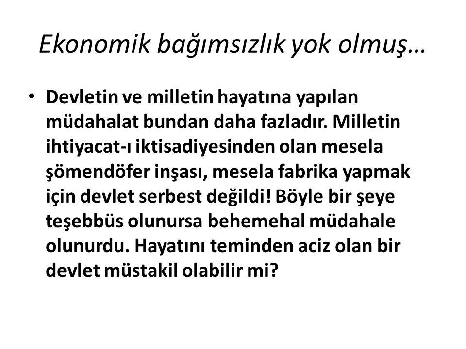 Sömürge ülkesi… Osmanlı ülkesi ecnebilerin müstemlekesinden başka bir şey değildi.