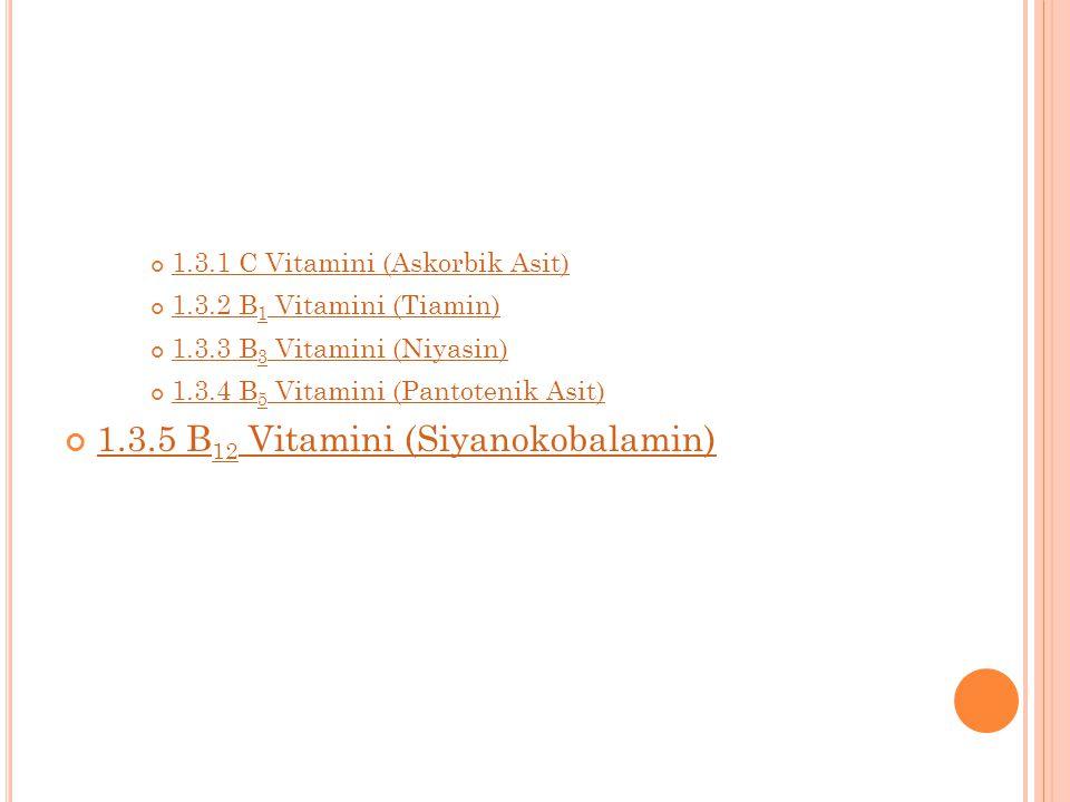 1 Vitamin türleri 1.1 D Vitamini 1.2 E Vitamini 1.2.1 K Vitamini 1.3 Suda çözünenler