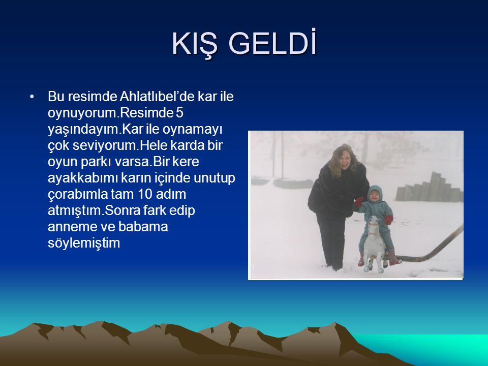 KIŞ GELDİ Bu resimde Ahlatlıbel'de kar ile oynuyorum.Resimde 5 yaşındayım.Kar ile oynamayı çok seviyorum.Hele karda bir oyun parkı varsa.Bir kere ayak