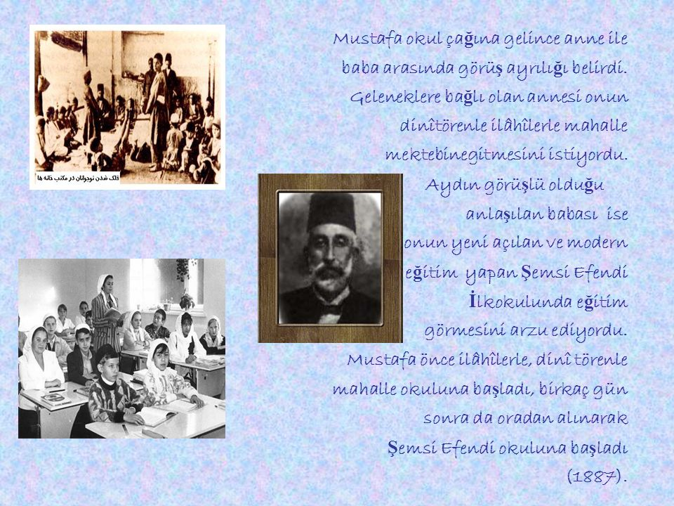 Mustafa Kemal Atatürk'ün F FF Fatma, Ömer, Ahmet ve N NN Naciye adlı karde ş leri küçük ya ş larda ölmü ş tür. Kendisinden altı ya ş küçük kız karde ş