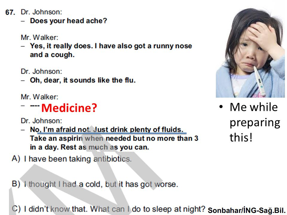 Me while preparing this! Medicine