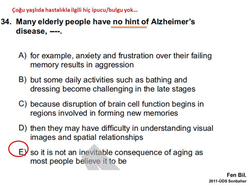 Çoğu yaşlıda hastalıkla ilgili hiç ipucu/bulgu yok…