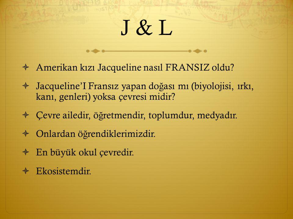 J & L  Amerikan kızı Jacqueline nasıl FRANSIZ oldu.