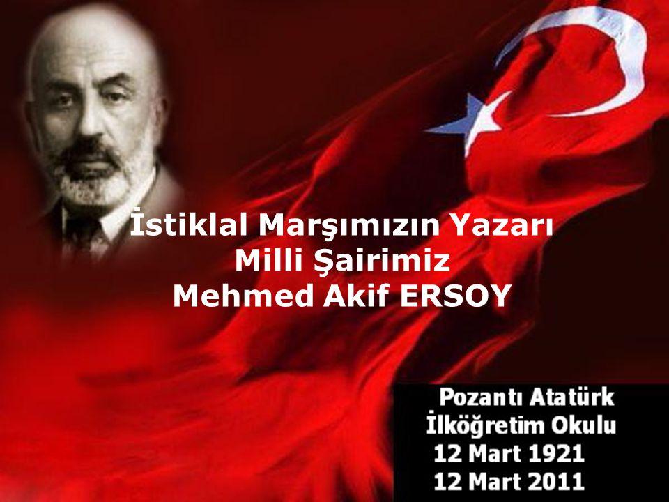 İstiklal Marşımızın Yazarı Milli Şairimiz Mehmed Akif ERSOY