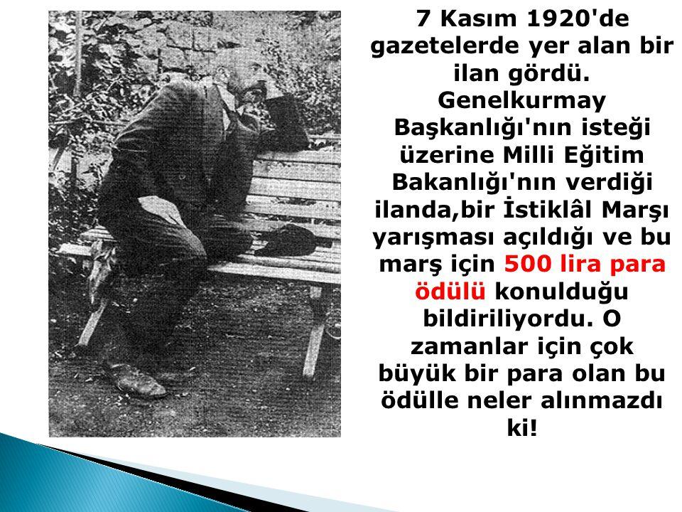 7 Kasım 1920'de gazetelerde yer alan bir ilan gördü. Genelkurmay Başkanlığı'nın isteği üzerine Milli Eğitim Bakanlığı'nın verdiği ilanda,bir İstiklâl