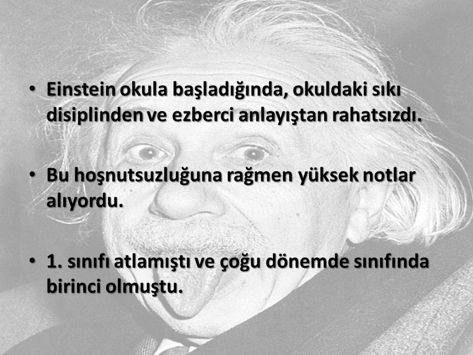 Einstein okula başladığında, okuldaki sıkı disiplinden ve ezberci anlayıştan rahatsızdı. Einstein okula başladığında, okuldaki sıkı disiplinden ve ezb