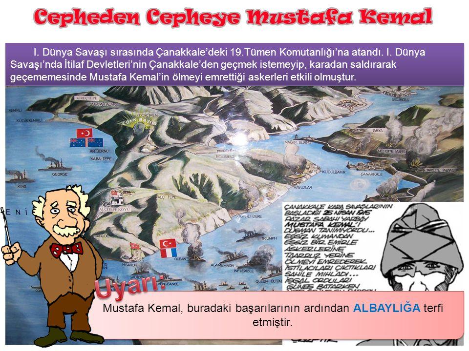 Çanakkale Mustafa Kemal'in askeri yönden tanınmasını sağlayan, I. Dünya Savaşı'nda Çanakkale Cephesindeki savaşlar olmuştur. Mustafa Kemal Çanakkale C