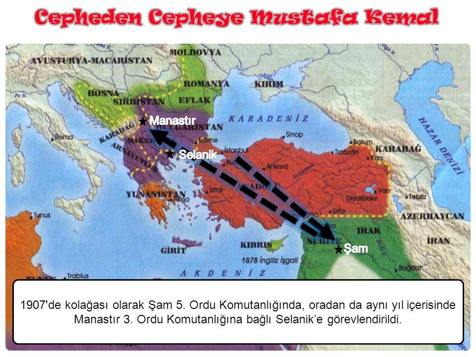 Mustafa Kemal, 1905'de İstanbul Kara Harp Akademisi'nden mezun olduktan sonra Şam'da 5.