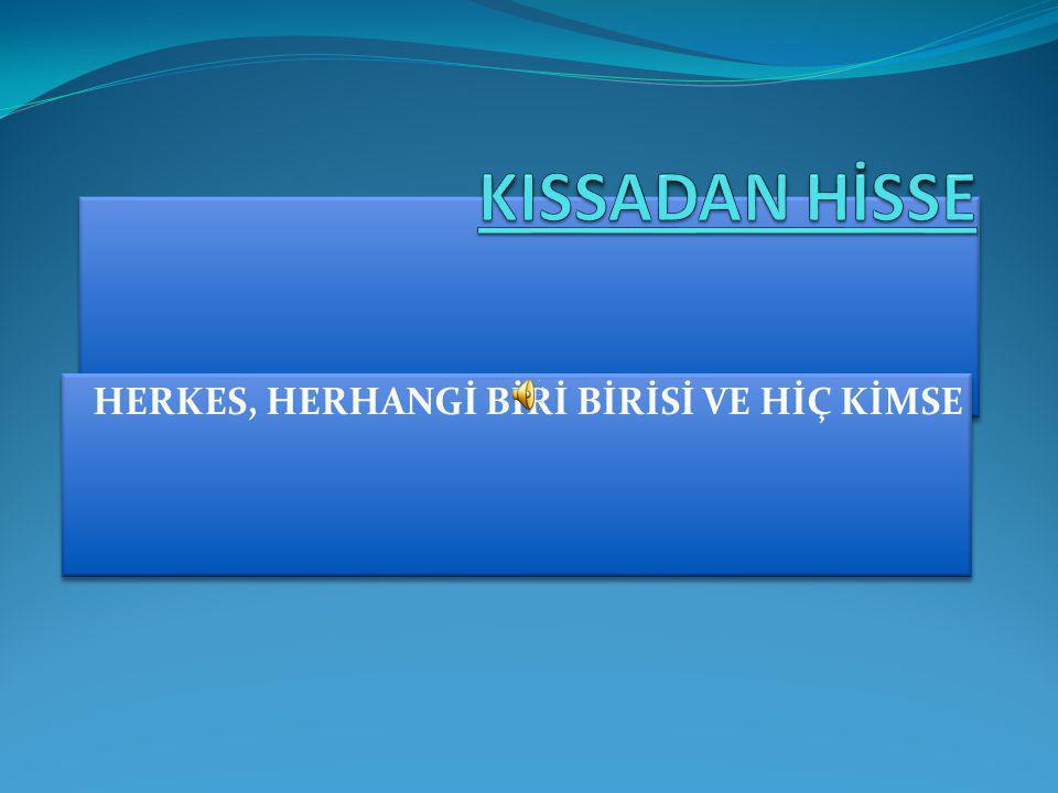 HERKES, HERHANGİ BİRİ BİRİSİ VE HİÇ KİMSE