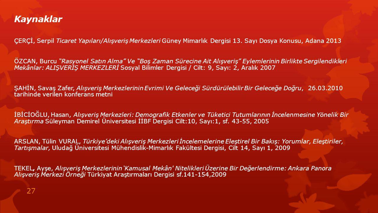 """Kaynaklar ÇERÇİ, Serpil Ticaret Yapıları/Alışveriş Merkezleri Güney Mimarlık Dergisi 13. Sayı Dosya Konusu, Adana 2013 ÖZCAN, Burcu """"Rasyonel Satın Al"""