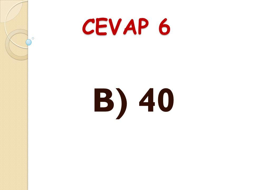 SORU 6 Yarısı 25 olan sayının 10 fazlasının 20 eksi ğ i kaçtır? A) 45 B) 40 C) 35