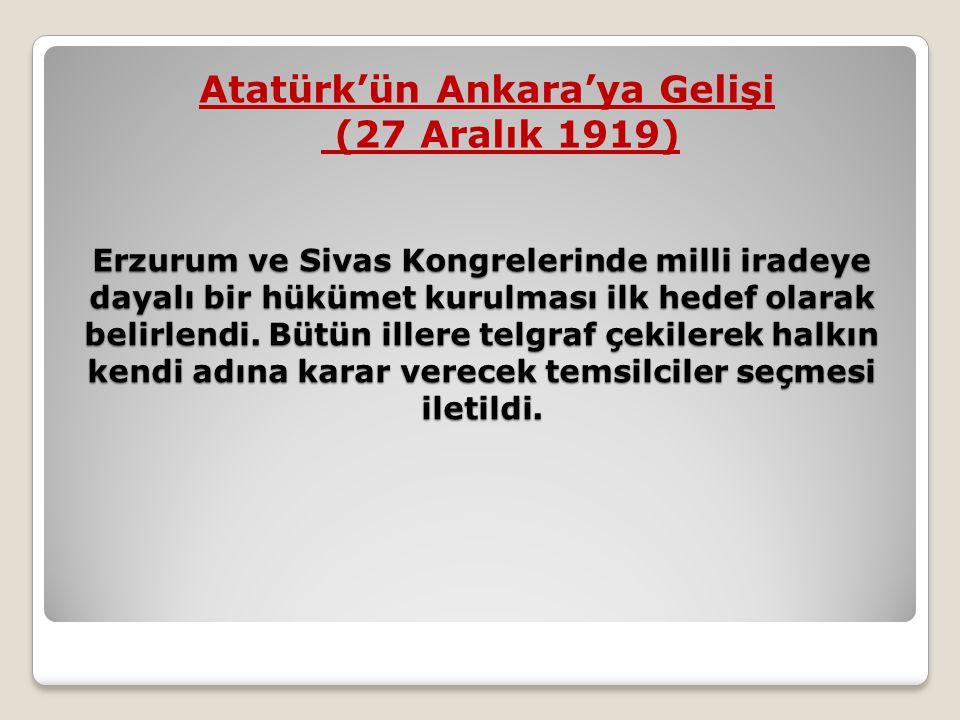 Erzurum ve Sivas Kongrelerinde milli iradeye dayalı bir hükümet kurulması ilk hedef olarak belirlendi. Bütün illere telgraf çekilerek halkın kendi adı