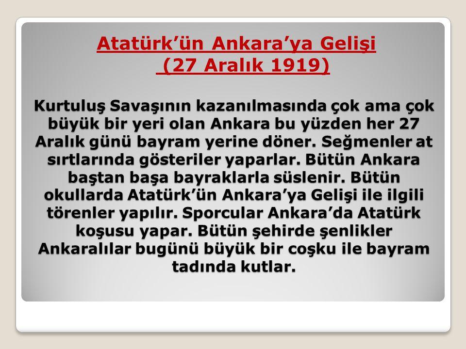 Kurtuluş Savaşının kazanılmasında çok ama çok büyük bir yeri olan Ankara bu yüzden her 27 Aralık günü bayram yerine döner. Seğmenler at sırtlarında gö