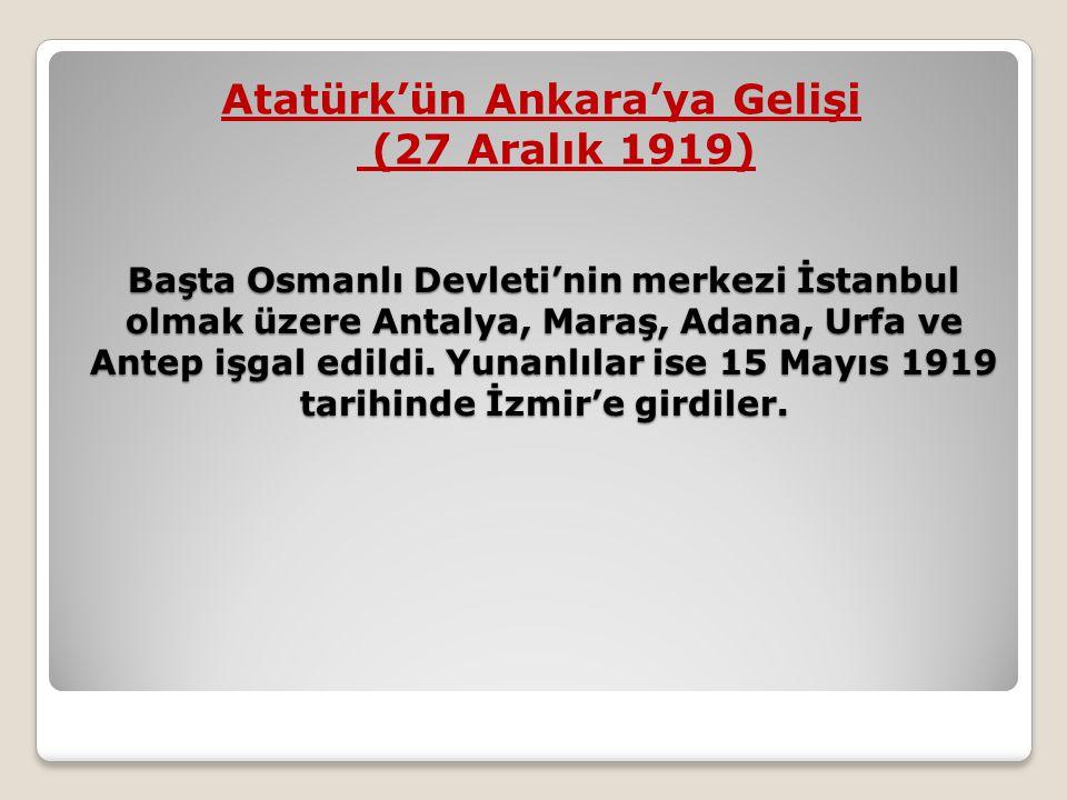 Başta Osmanlı Devleti'nin merkezi İstanbul olmak üzere Antalya, Maraş, Adana, Urfa ve Antep işgal edildi. Yunanlılar ise 15 Mayıs 1919 tarihinde İzmir