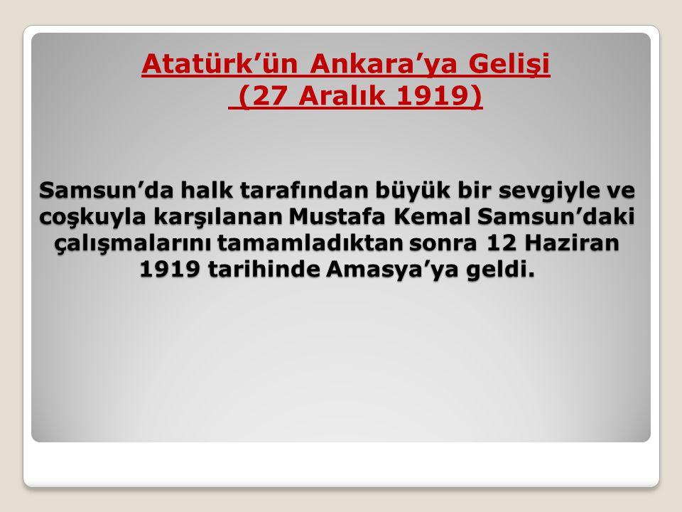 Samsun'da halk tarafından büyük bir sevgiyle ve coşkuyla karşılanan Mustafa Kemal Samsun'daki çalışmalarını tamamladıktan sonra 12 Haziran 1919 tarihi