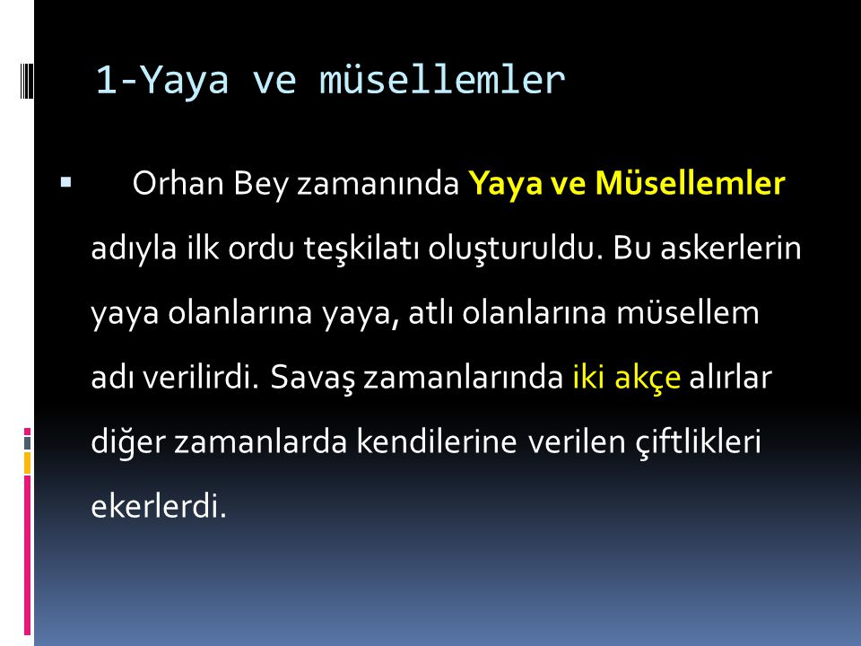  Osmanlı Ordusunun Başlıca Bölümleri:  A-Kara ordusu